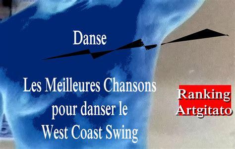 best west coast swing songs les plus belles chansons a danser en west coast swing