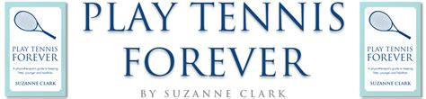 play tennis forever a physiotherapist s guide to keeping fitter younger and healthier ebook play tennis forever fitness book by suzanne clark for golfers