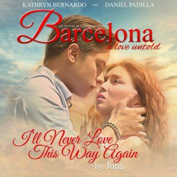 barcelona a love untold jona i ll never love this way again from quot barcelona a