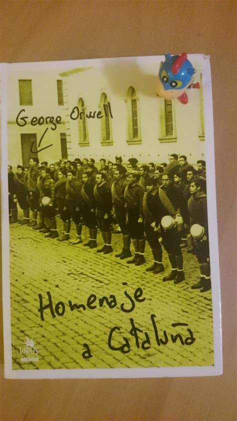libro homenaje a cataluna george orwell homenaje a catalu 241 a 183 txisko 183