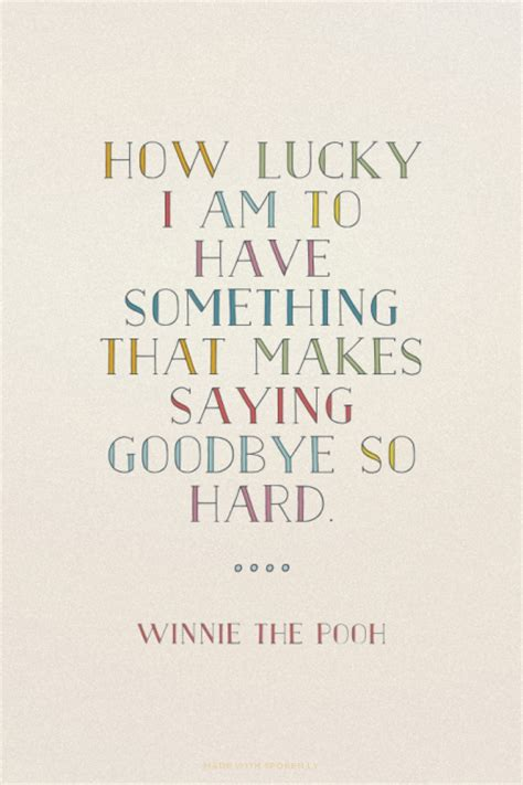 quotes about saying goodbye quotes about saying goodbye hurts quotesgram