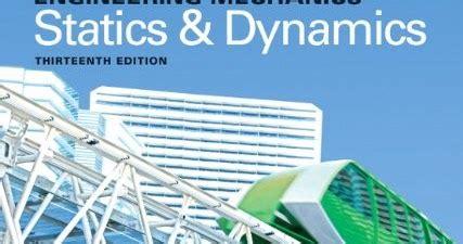 Engineering Mechanics Statics Amp Dynamics 13th Edition