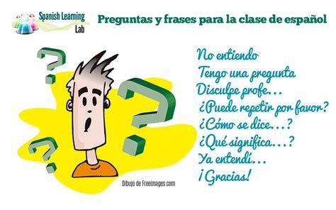 preguntas basicas de espanol preguntas y frases 218 tiles para la clase de espa 241 ol