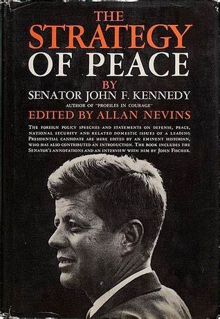 john f kennedy biography book review the strategy of peace by john f kennedy reviews