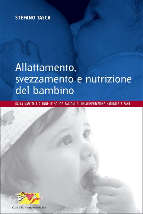 alimentazione svezzamento allattamento svezzamento e nutrizione bambino casa