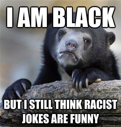 Black Racist Memes - funny racist jokes black people memes