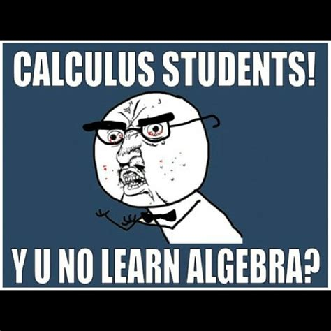 Math Meme Jokes - algebra meme