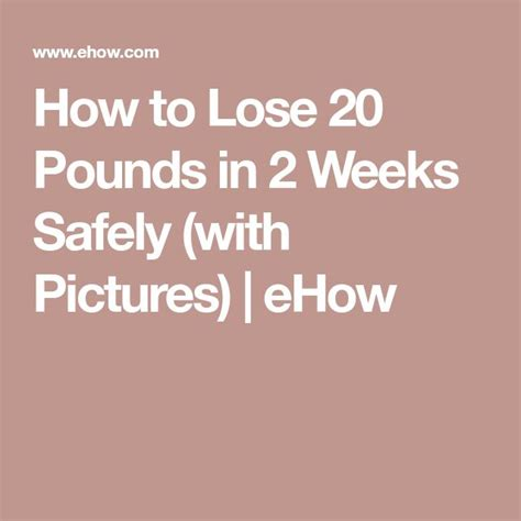 How To Lose 11 Pounds In A Week Without Starving To by Best 25 Lose 20 Lbs Ideas On Weight