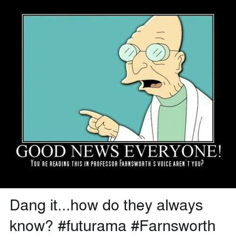 Good News Meme - 25 best memes about professor farnsworth professor