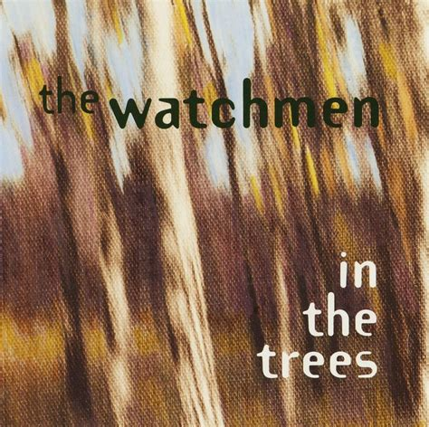 the the the watchmen in the trees 1994 jpg