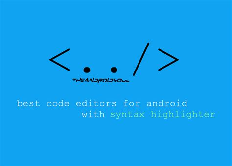 best editor for android best code text editors for android with syntax highlighter the android soul