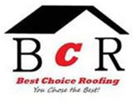 bcr best choice roofing you chose the best trademark of
