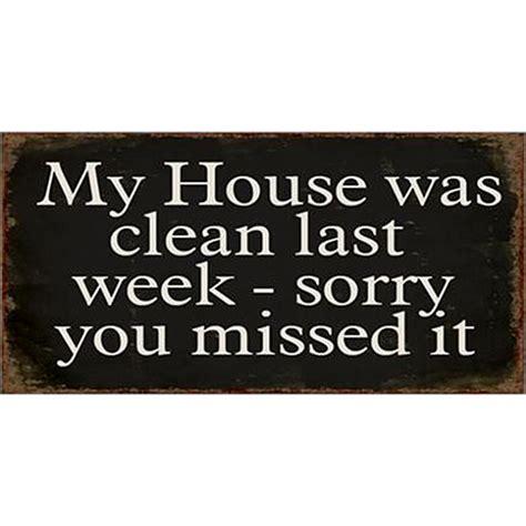 Sorry This Took So Last Week Was A Bu by Magnet My House Was Clean Last Week Sorry You Missed It