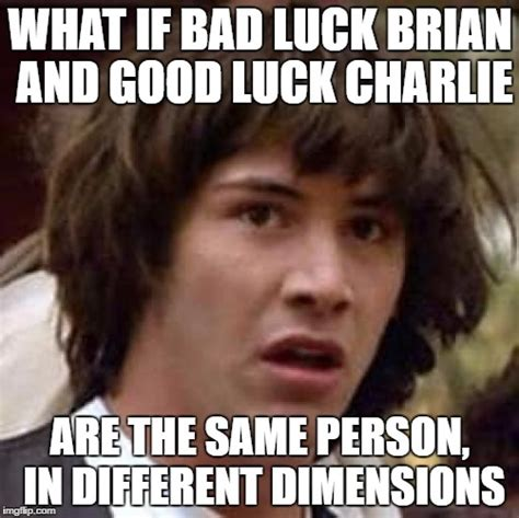 Different Memes - conspiracy keanu meme imgflip
