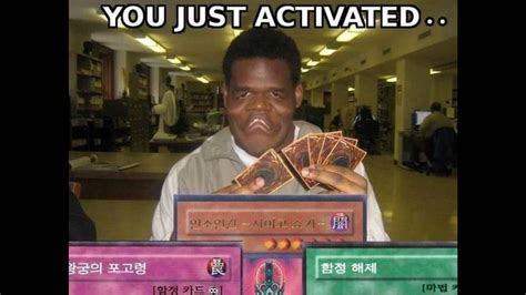 You Ve Activated My Trap Card Meme - you just activated my trap card youtube