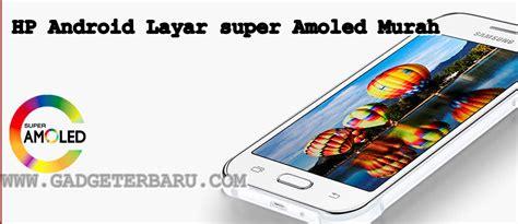 Merk Hp Samsung Yang Sudah 4g deretan android murah samsung berlayar amoled 4g