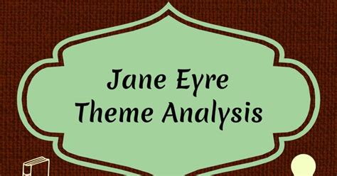 theme education jane eyre jane eyre theme analysis critical thinking problem