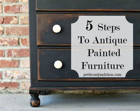 How To Antique Painted Furniture by 5 Steps To Antique Painted Furniture Petticoat Junktion