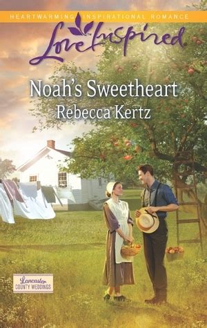 amish sweetheart of lancaster county books noah s sweetheart lancaster county weddings 1 by