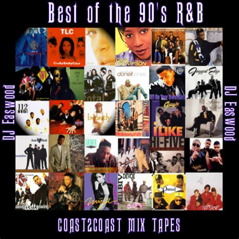 The Best Of The 90s R&b Mixtape by DJ Easwood Hosted by Dj ... R And B Artists 1990s