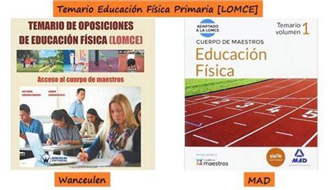 programaciones lomce educacion fisica temarios maestro educaci 211 n f 205 sica primaria lomce
