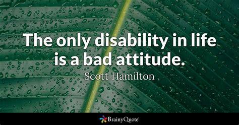 disability  life   bad attitude scott