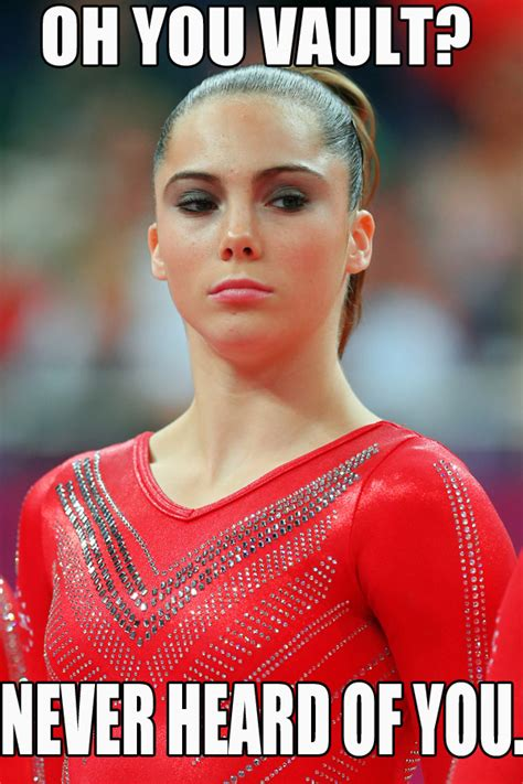 Mckayla Maroney Meme - mckayla maroney oh you vault never heard of you gymnastics