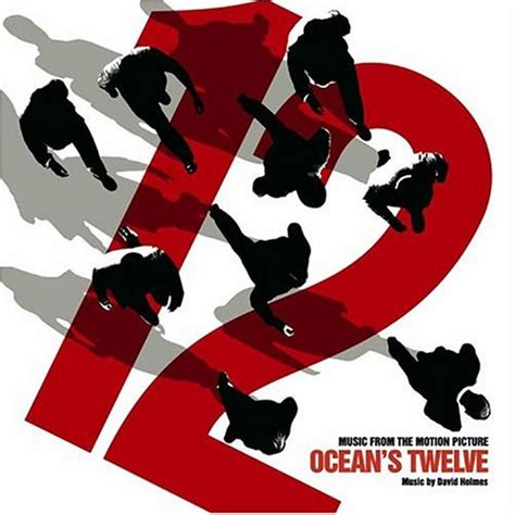 ocean twelve ocean s twelve 2004 soundtrack from the motion picture