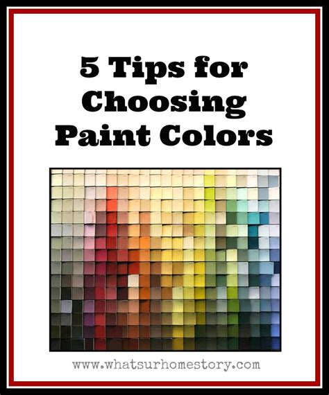 how to choose paint 5 tips on how to choose paint colors whats ur home story