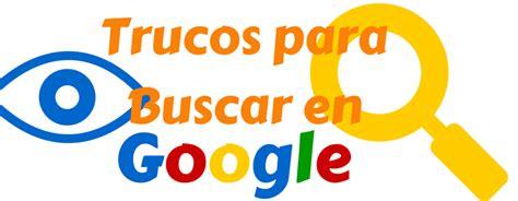google imagenes busca c 243 mo buscar en google 21 trucos y comandos b 250 squeda