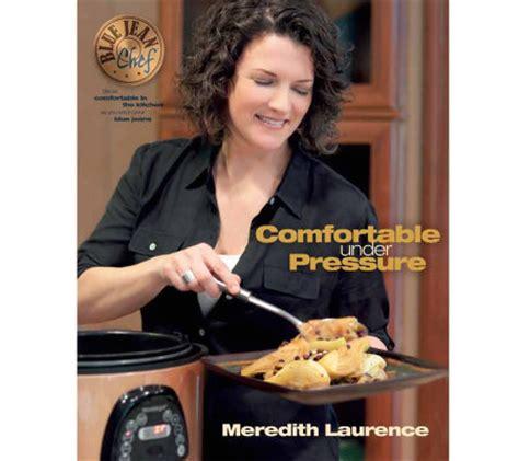 Blue Jean Chef Quot Comfortable Under Pressure Quot Cookbook