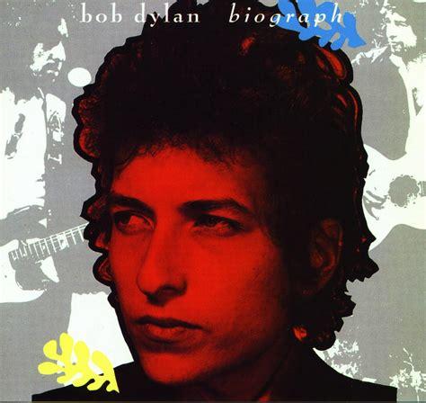 bob dylan biography song list biograph disc 1 bob dylan last fm