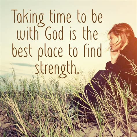 taking time to be with god is the best place to find strength