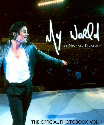 michael jackson encyclopedia world biography my world the official photobook by michael jackson