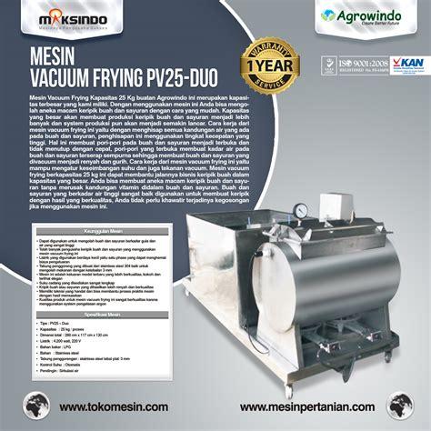 Mesin Vacuum mesin vacuum frying kapasitas 20 25 kg toko mesin maksindo