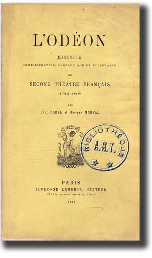 1334809410 histoire anecdotique du theatre de th 233 226 tre quelques exemples des livres dans les collections