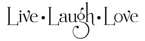 Laugh Live Love by Two And A Vinyl Cutter Live Laugh Love