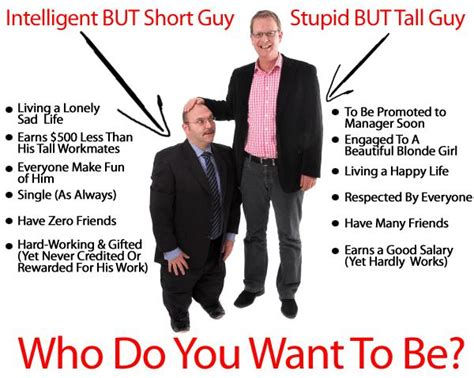 Intelligent BUT Short Guy vs Stupid BUT Tall Guy