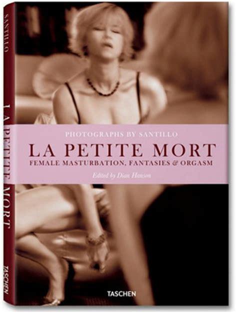santillo la petite mort by dian hanson reviews discussion bookclubs lists