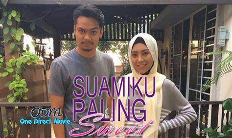 film baru melayu 2017 drama suamiku paling sweet 2017 akasia tv3 one direct