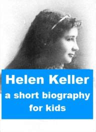 Biography Of Helen Keller In Short | helen keller a short biography for kids by sylvia miner