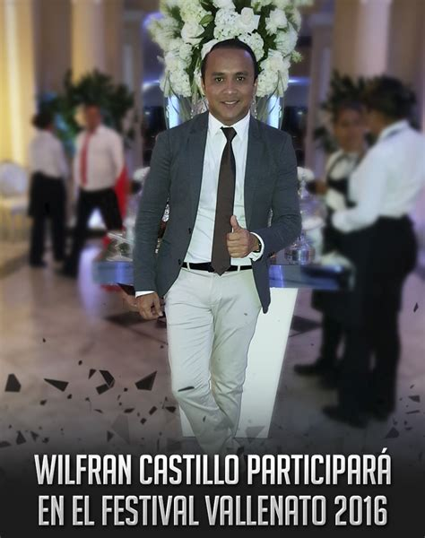festival vallenato 2016 wilfran castillo participar 225 en el festival vallenato 2016 frecuencia vallenata