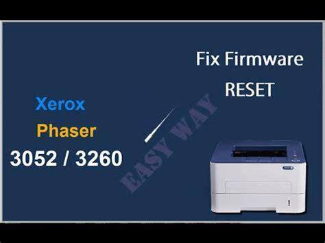 resetter xerox phaser 3155 reset xerox phaser 3052 3260 instructiuni resoftare