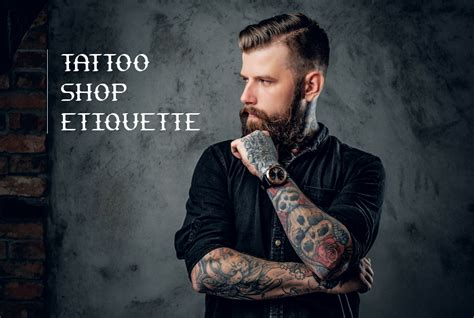 tattoo etiquette shop etiquette everything you need to ink vivo