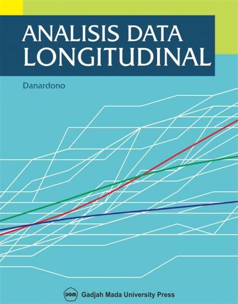 Buku Langkah Praktis Menguasai Statistik Untuk Ilmu Sosial Dan Kesehat 1 analisis data longitudinal ugm press badan penerbit dan publikasi universitas gadjah mada