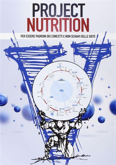 libro sull alimentazione project nutrition project invictus