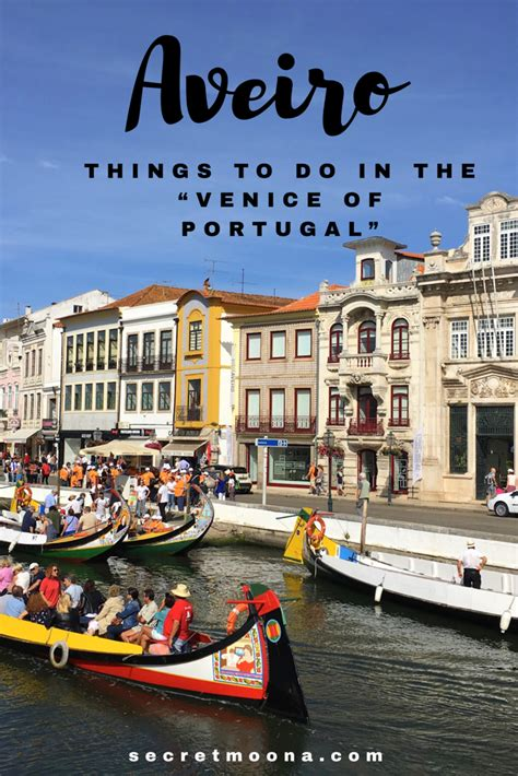 Things To Do In Aveiro The Quot Venice Of Portugal Quot Travel