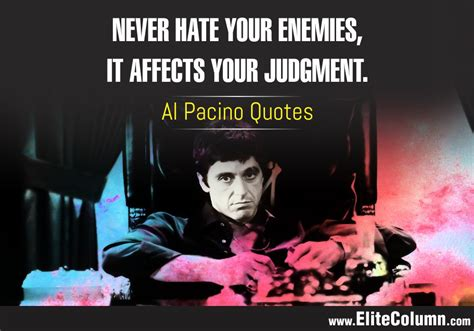 al pacino quotes  give     enemies elitecolumn