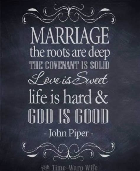 Wedding Quotes Roots by Marriage Quote From Piper God Is Marriage