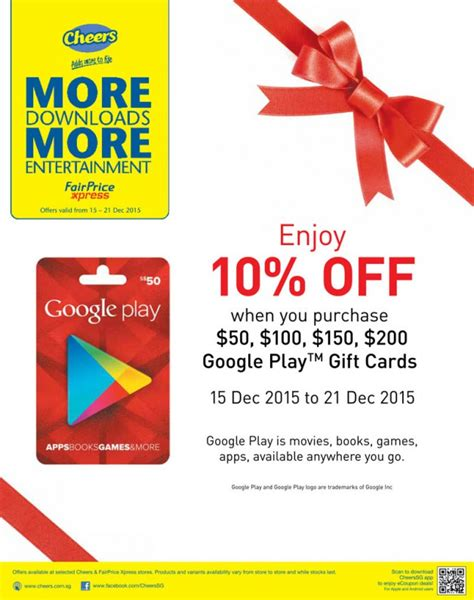 Google Play Store Gift Card Singapore - enjoy 10 off google play gift cards at selected cheers fairprice xpress stores this